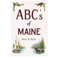 ABC's of Maine by Harry W. Smith