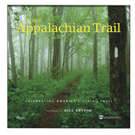 The Appalachian Trail: Celebrating America's Hiking Trail By Brian King & Appalachian Trail Conservancy