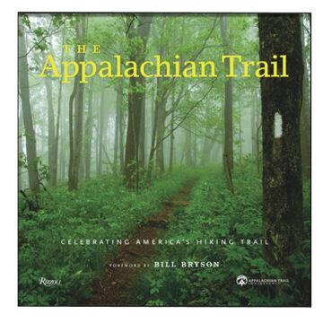 The Appalachian Trail: Celebrating America's Hiking Trail By Brian King & Appalachian Trail Conservancy