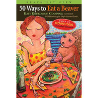 Fifty Ways To Eat A Beaver By Kate Krukowski Gooding