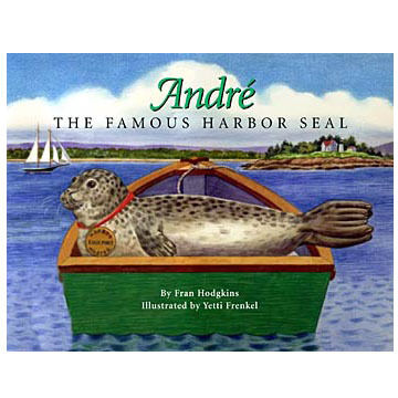 Andre the Famous Harbor Seal by Fran Hodgkins