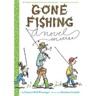 Gone Fishing: A Novel in Verse by Tamera Will Wissinger