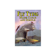 Fly Tying Made Clear and Simple by Skip Morris