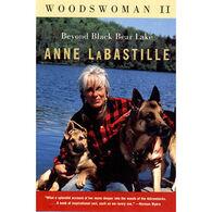Woodswoman II: Beyond Black Bear Lake By Anne Labastille