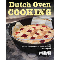 Dutch Oven Cooking: With International Dutch Oven Society Champion Terry Lewis by Terry Lewis
