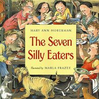 The Seven Silly Eaters By Mary Ann Hoberman & Marla Frazee
