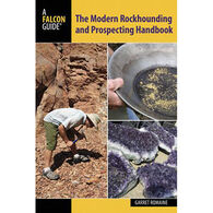 Modern Rockhounding and Prospecting Handbook by Garret Romaine