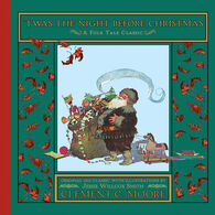 Twas the Night Before Christmas: A Classic Folk Tale by Clement Clarke Moore