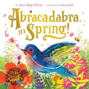 Abracadabra, It's Spring! by Anne Sibley O'Brien & Susan Gal