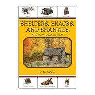 Shelters, Shacks, and Shanties by D. C. Beard