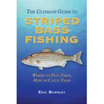 Ultimate Guide To Striped Bass Fishing: Where To Find Them, How To Catch Them  By Eric Burnley
