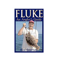 Fluke: An Angler's Guide By Bob Sampson