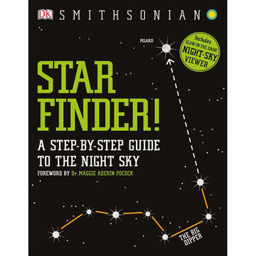 DK Star Finder!: A Step-By-Step Guide to the Night Sky by DK w/ Contributions by Smithsonian Institution