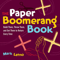 The Paper Boomerang Book by Mark Latno - Discontinued Model