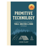 Primitive Technology: A Survivalist's Guide to Building Tools, Shelters, and More in the Wild by John Plant