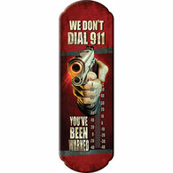 Rivers Edge We Don't Dial 911 Tin Thermometer