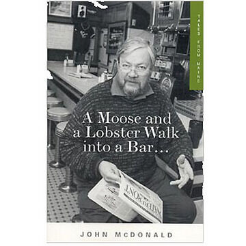 A Moose and a Lobster Walk into a Bar by John McDonald