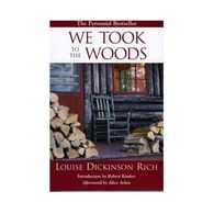 We Took To The Woods, 2nd Edition By Rich, Louise Dickinson