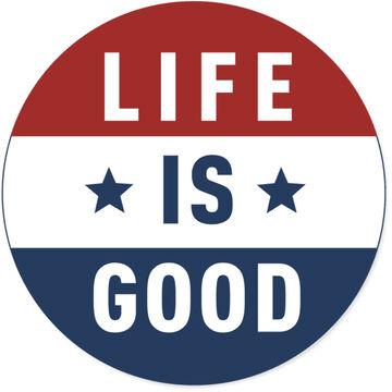 Life is Good Flag 4 Circle Sticker
