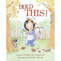 Hold This! by Carolyn Cory Scoppettone