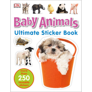 Ultimate Sticker Book: Baby Animals by DK Publishing