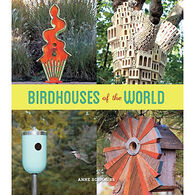 Birdhouses of the World by Ann Schmauss
