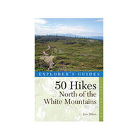 Explorer's Guide 50 Hikes North Of The White Mountains By Kim Nilsen
