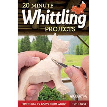 20-Minute Whittling Projects: Fun Things to Carve from Wood by Tom Hindes