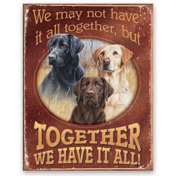 Wild Wings Together We Have It All Labs Tin Sign