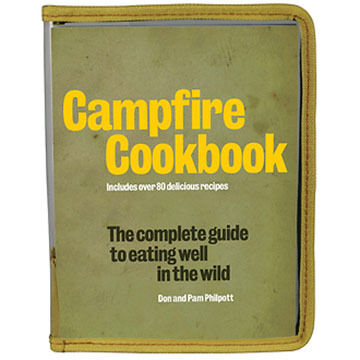 Campfire Cookbook: The Complete Guide to Eating Well in the Wild by Don & Pam Philpott