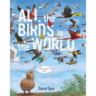 All the Birds in the World by David Opie