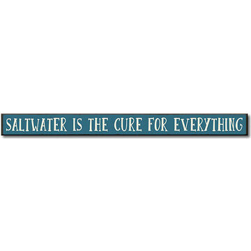 My Word! Saltwater Is The Cure For Everything Wooden Sign