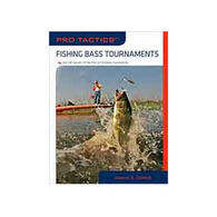 Pro Tactics: Fishing Bass Tournaments: Use The Secrets Of The Pros To Compete Successfully BY David E. Dirks