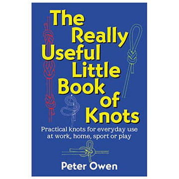 The Really Useful Little Book of Knots by Peter Owen