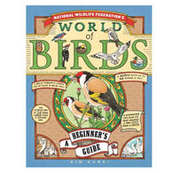 National Wildlife Federation's World of Birds: A Beginner's Guide By Kim Kurk