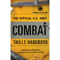 The Official U.S. Army Combat Skills Handbook by Dept. of the Army, Revised and Updated by Matt Larsen