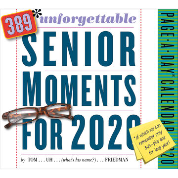 389 Unforgettable Senior Moments 2020 Page-A-Day Calendar by Tom Friedman