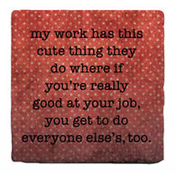Paisley & Parsley Designs My Work Marble Tile Coaster