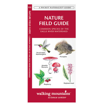 Nature Field Guide: Common Species of the Eagle River Watershed By James Kavanagh