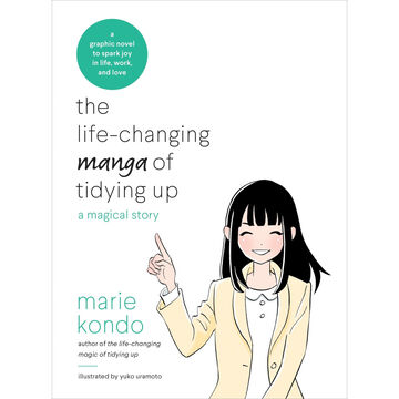 The Life-Changing Manga of Tidying Up: A Magical Story by Marie Kondo
