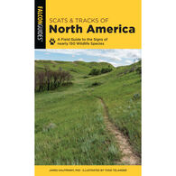 Scats and Tracks of North America: A Field Guide To The Signs Of Nearly 150 Wildlife Species by James Halfpenny