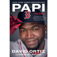 Papi: My Story by David Ortiz & Michael Holley