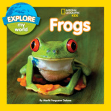 National Geographic Explore My World Frogs By Marfe Ferguson Delano