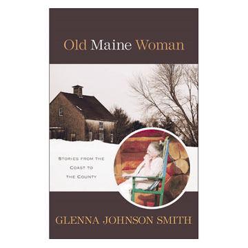 Old Maine Woman by Glenna Johnson Smith