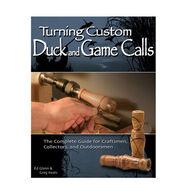 Turning Custom Duck and Game Calls By Ed Glenn & Greg Keats