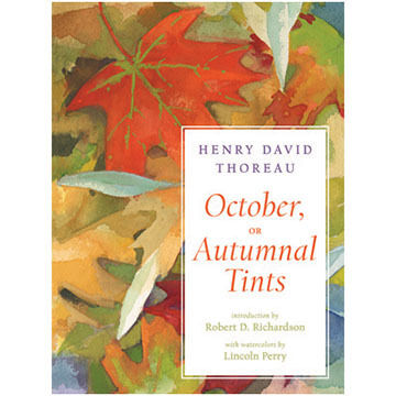 October, Or Autumnal Tints By Henry D. Thoreau & Lincoln Perry