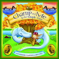 Champ and Me By the Maple Tree: A Vermont Tale by Ed Shankman