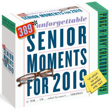 389 Unforgettable Senior Moments 2019 Page-A-Day Calendar by Tom Friedman