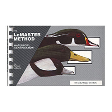 Waterfowl Identification: The LeMaster Method By Richard LeMaster