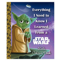 Everything I Need to Know I Learned From a Star Wars Little Golden Book by Geoff Smith